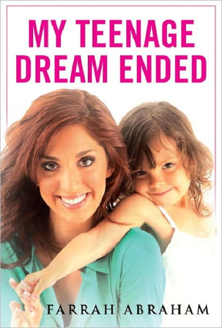 my-teenage-dream-ended-by-farrah-abraham